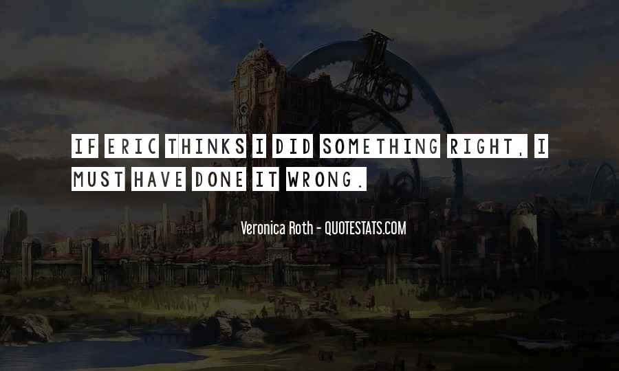 Have I Done Something Wrong Quotes #76707