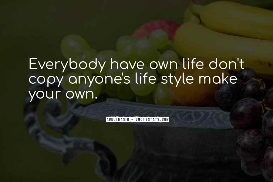 Have Your Own Style Quotes #1278654