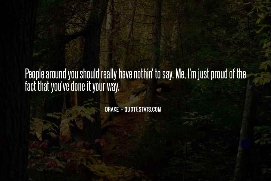 Have Your Way Quotes #20906