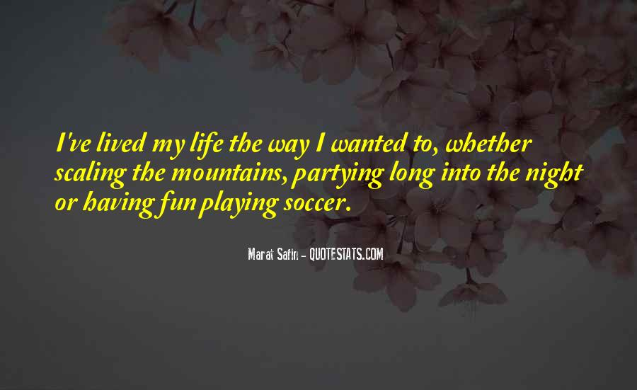Having Fun Life Quotes #1007429