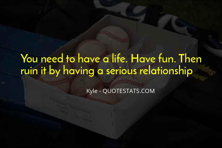 Having Fun Life Quotes #1060353