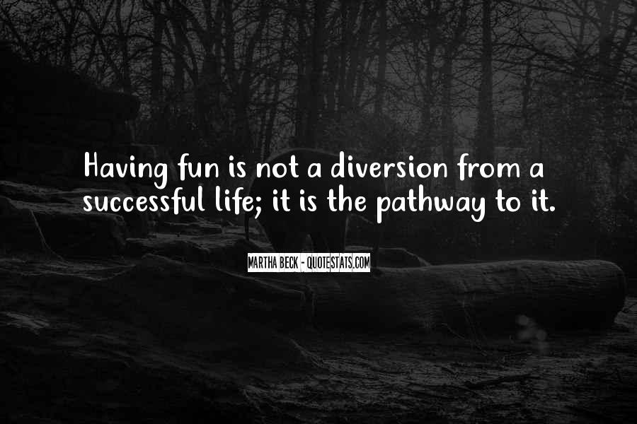 Having Fun Life Quotes #1196496