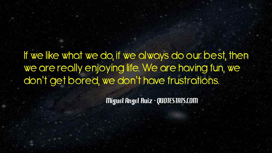 Having Fun Life Quotes #1214133