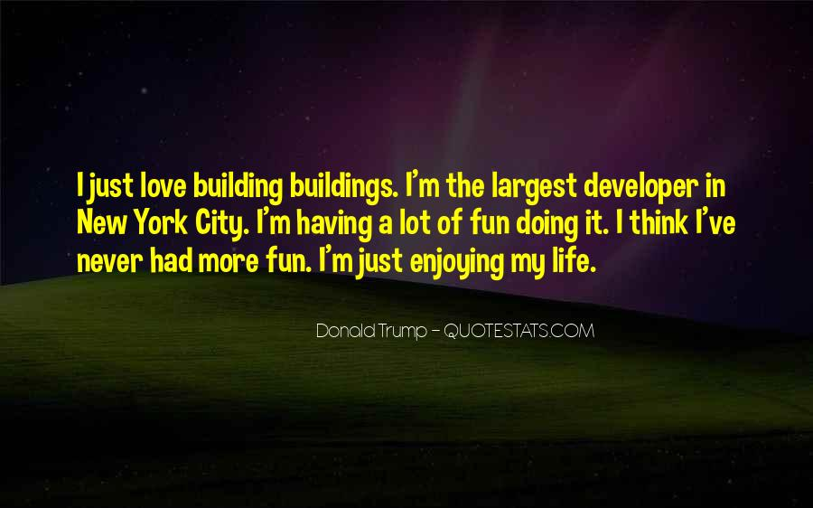Having Fun Life Quotes #1218619