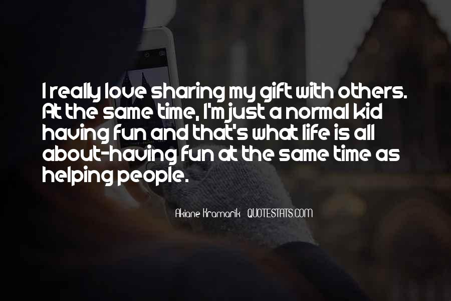 Having Fun Life Quotes #1392344