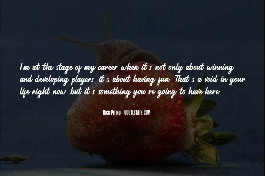 Having Fun Life Quotes #1430778