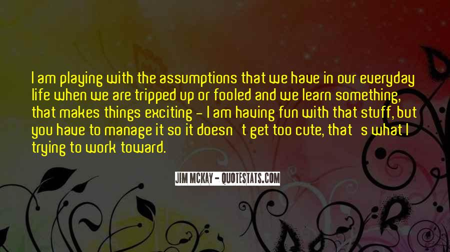Having Fun Life Quotes #1607189