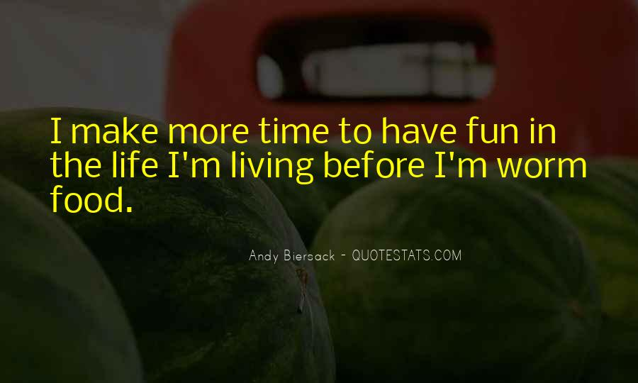 Having Fun Life Quotes #1688961