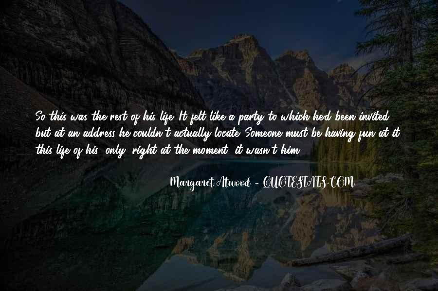 Having Fun Life Quotes #1769038