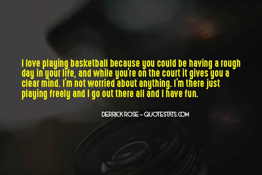 Having Fun Life Quotes #271371