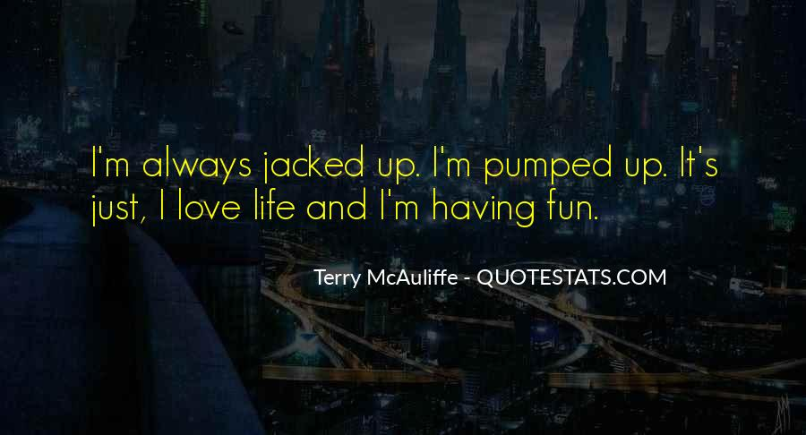 Having Fun Life Quotes #356163