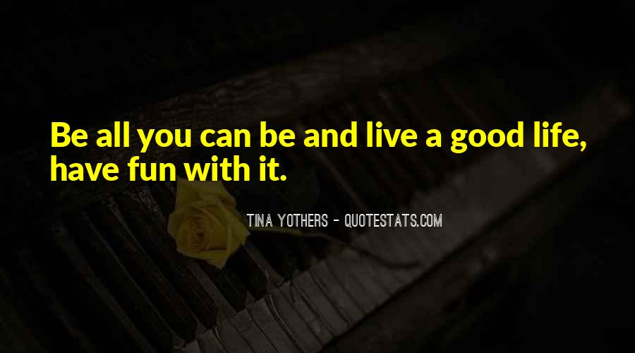 Having Fun Life Quotes #672279