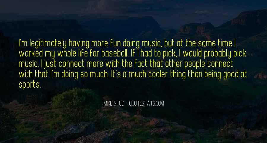 Having Fun Life Quotes #77543