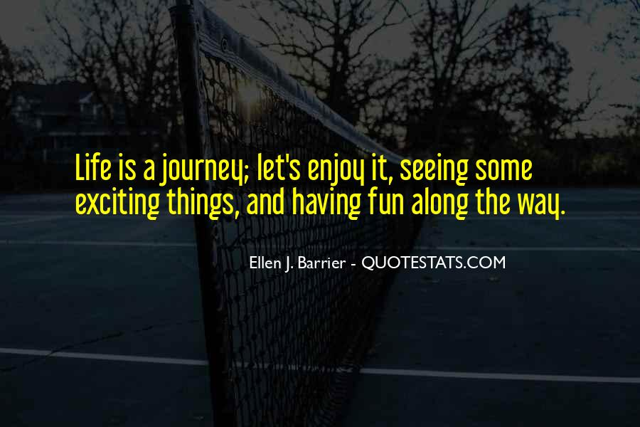 Having Fun Life Quotes #807467