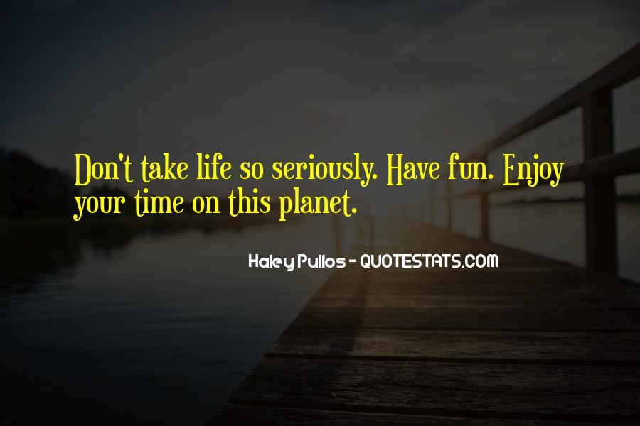 Having Fun Life Quotes #808865