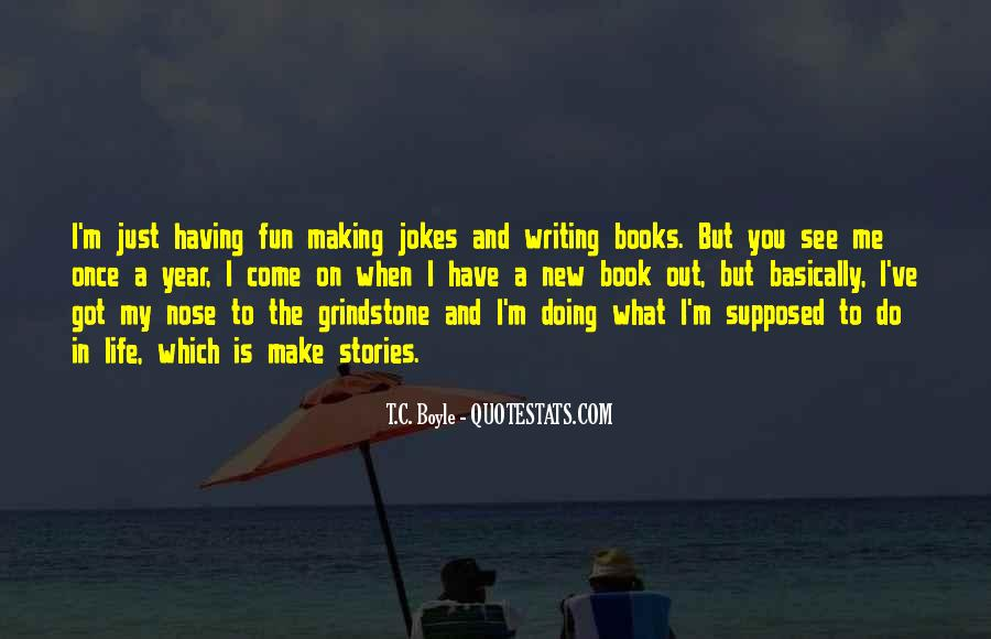 Having Fun Life Quotes #826557
