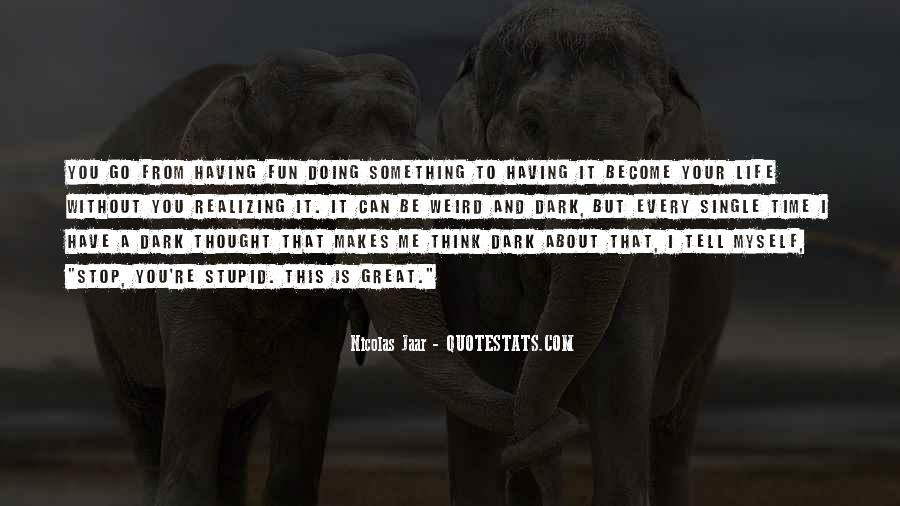 Having Fun Life Quotes #965342