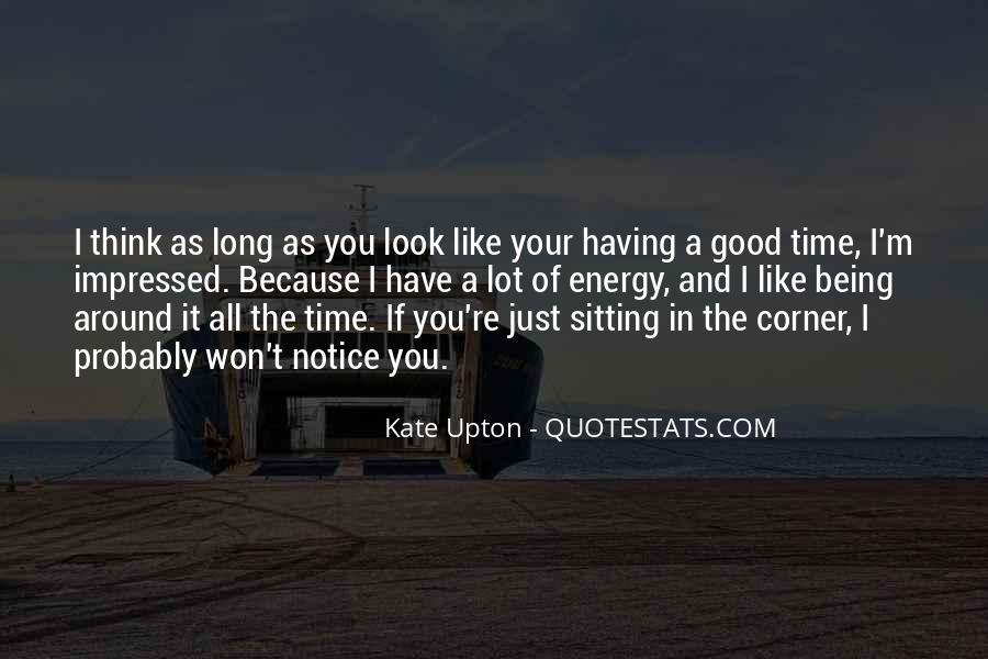 Having You Around Quotes #808310