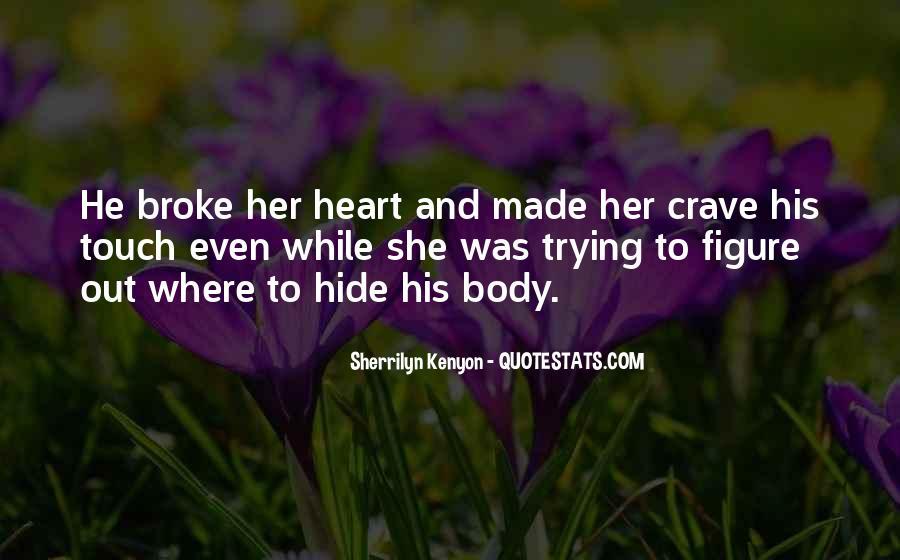 He Broke Her Quotes #1031448