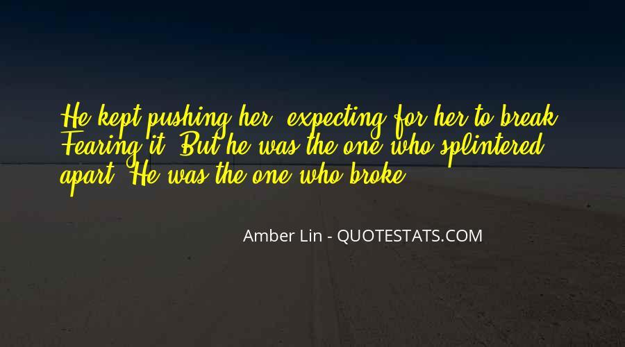 He Broke Her Quotes #343803