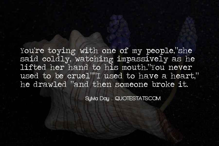 He Broke Her Quotes #8016