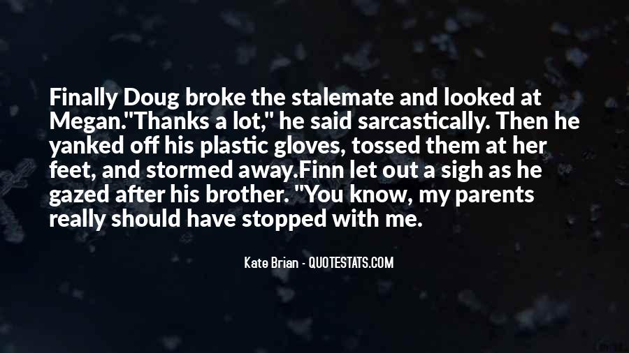 He Broke Her Quotes #981346