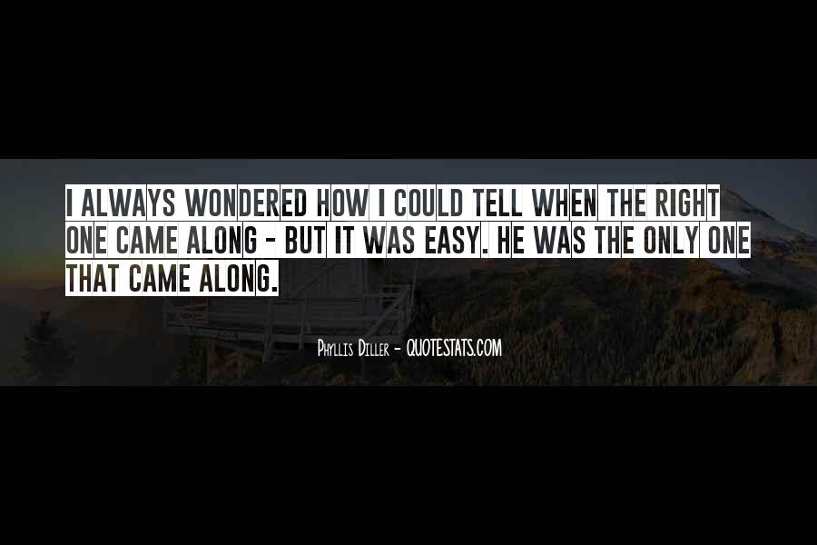He Came Along Quotes #1542889