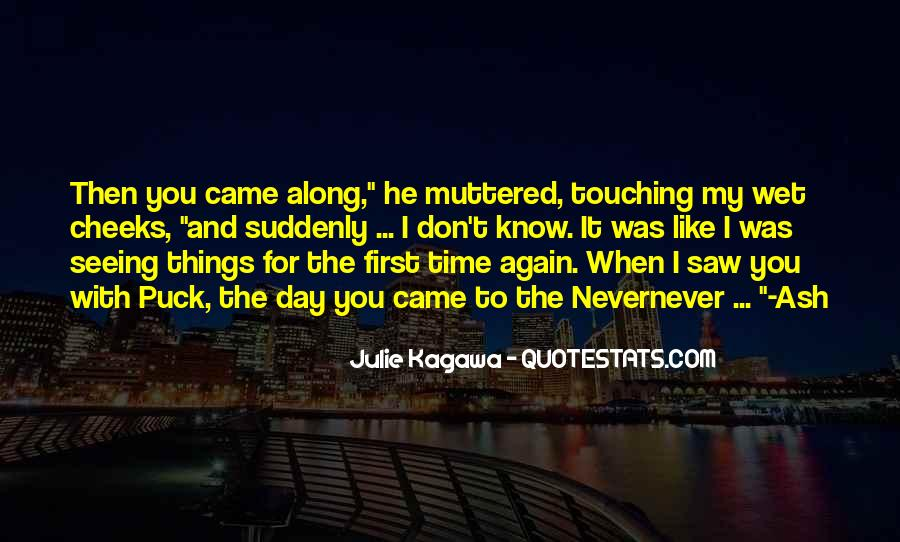 He Came Along Quotes #800974