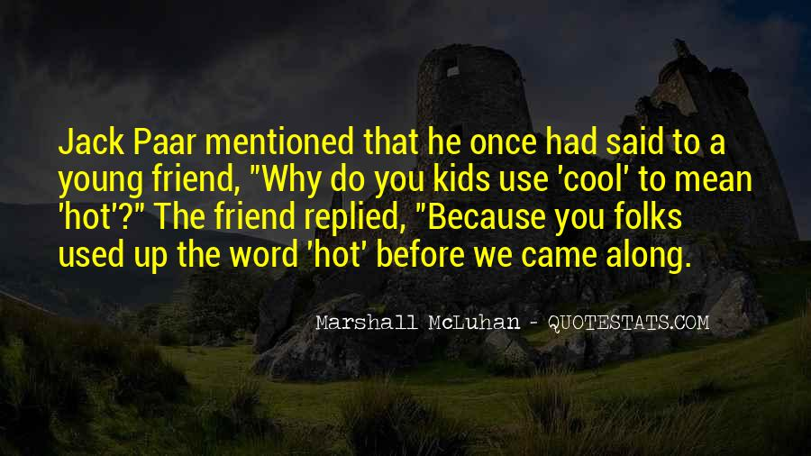 He Came Along Quotes #893204