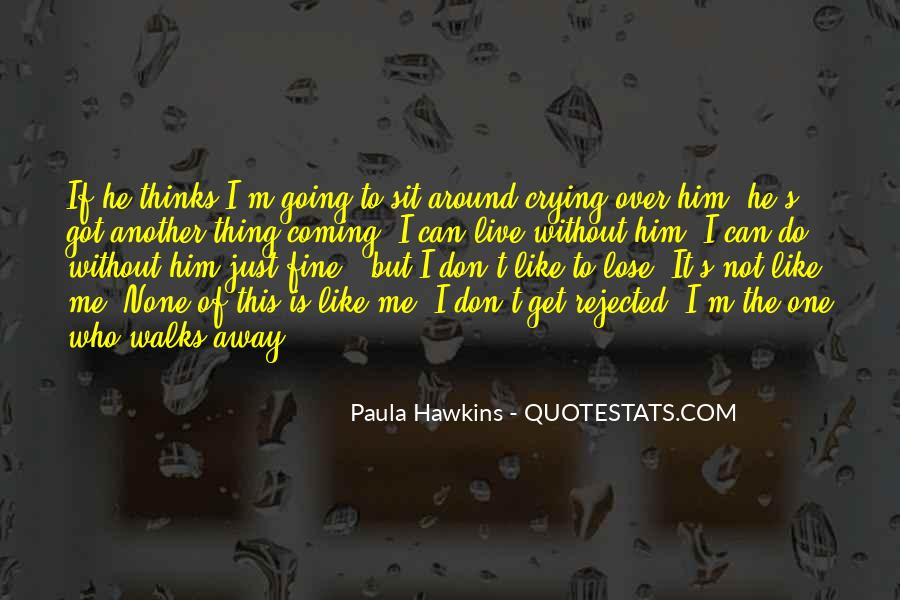 He Can't Live Without Me Quotes #1445838