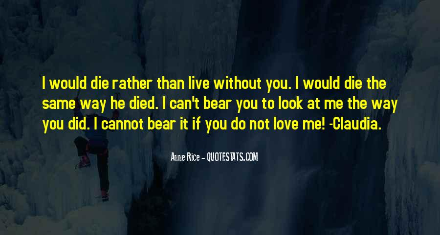 He Can't Live Without Me Quotes #1460530