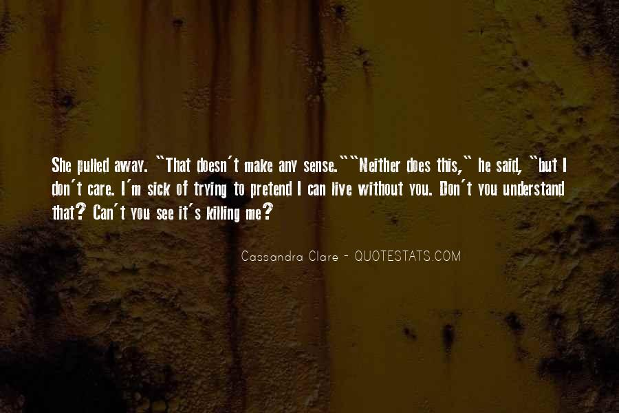 He Can't Live Without Me Quotes #1506531