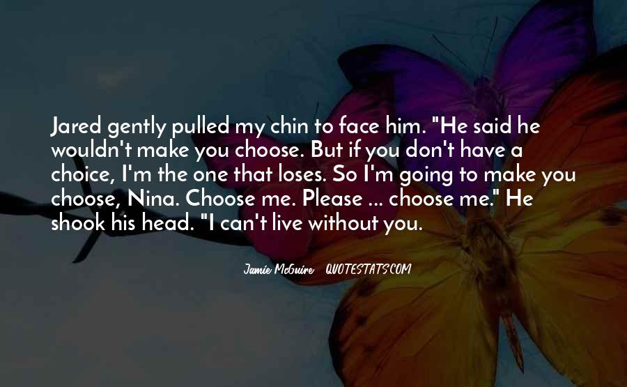 He Can't Live Without Me Quotes #1864913
