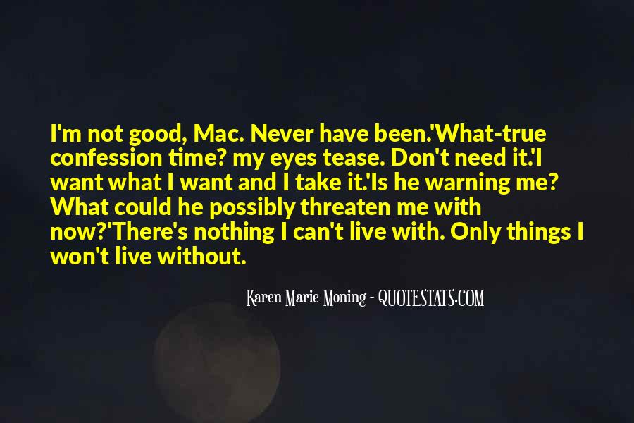 He Can't Live Without Me Quotes #30470