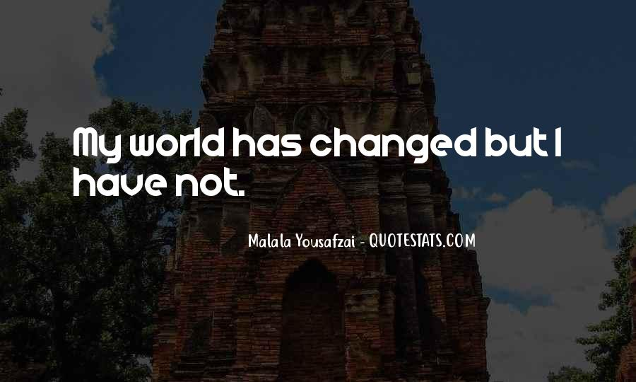 He Changed My World Quotes #126466