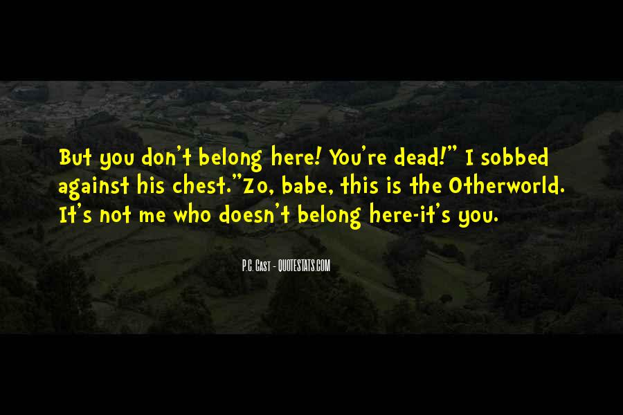 He Doesn't Belong To Me Quotes #241642