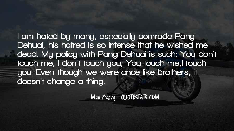 He Doesn't Like Me Quotes #1145558