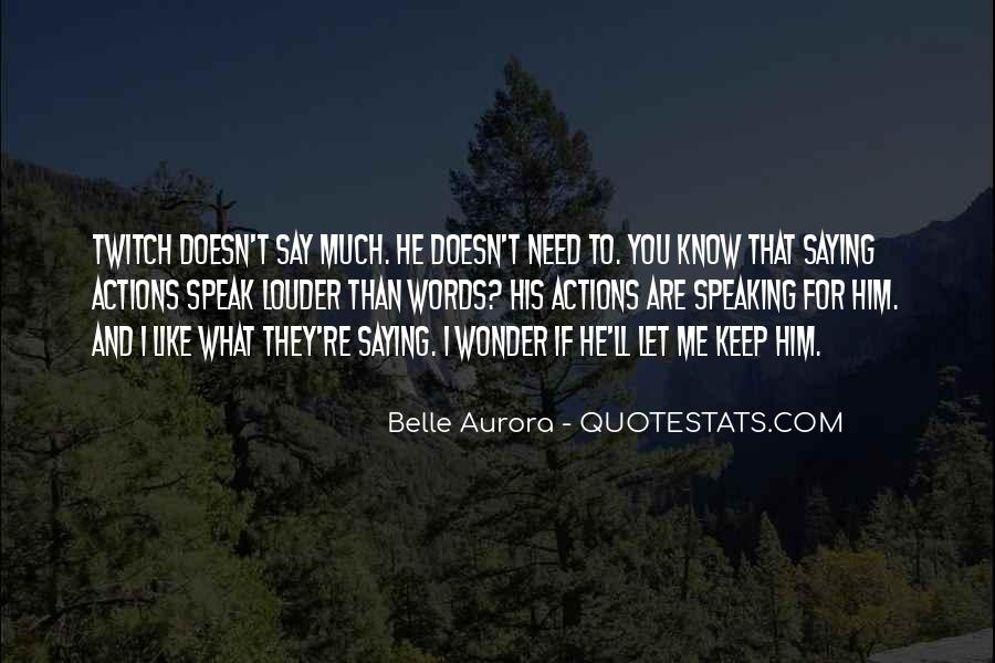 He Doesn't Like Me Quotes #170752