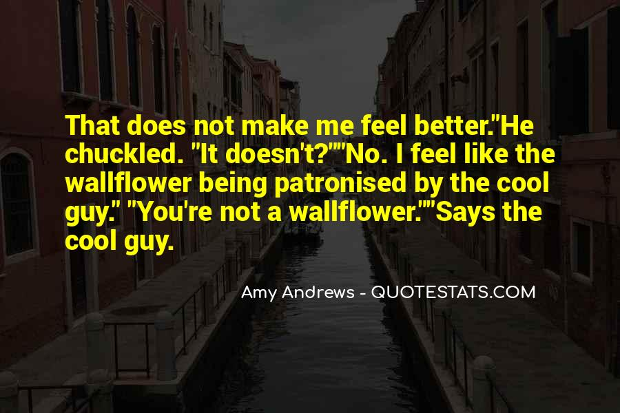 He Doesn't Like Me Quotes #25197