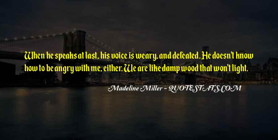 He Doesn't Like Me Quotes #981245