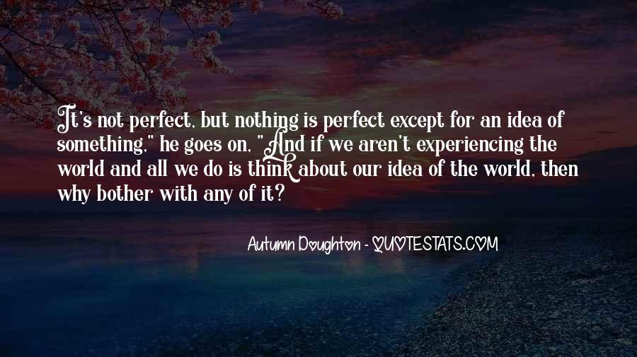 He Is Not Perfect Quotes #119340