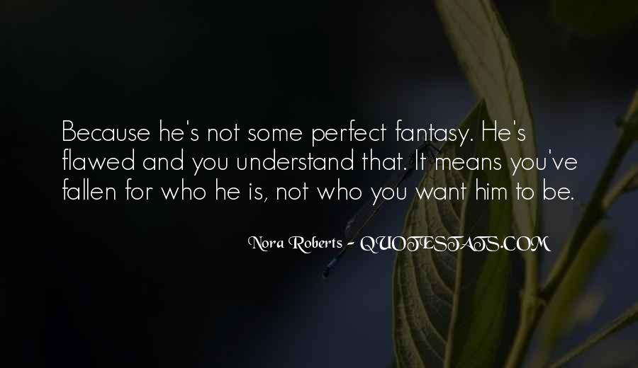 He Is Not Perfect Quotes #467194