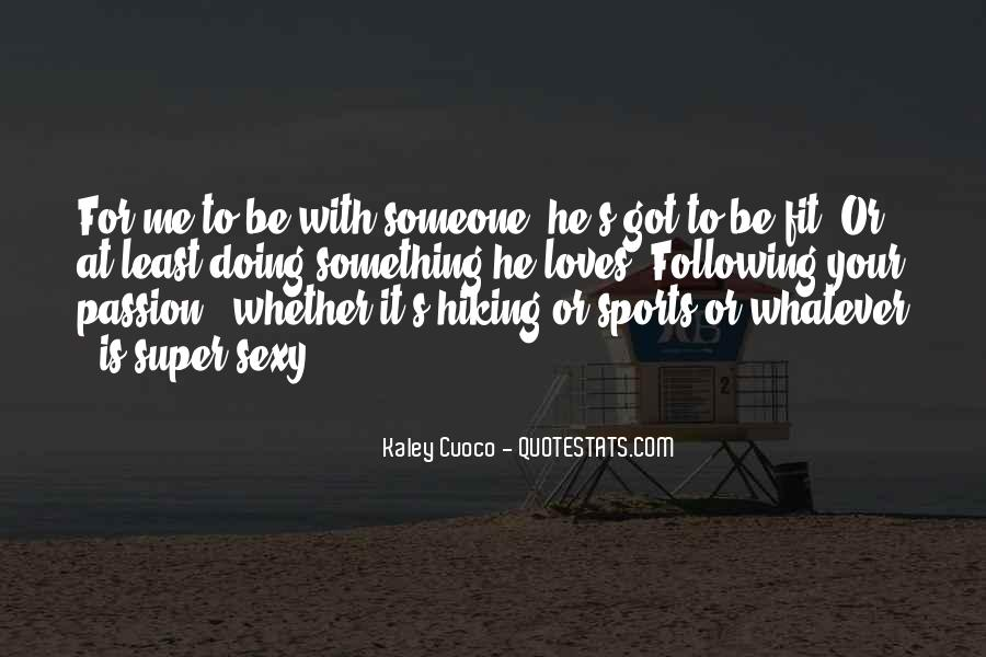 He Loves Me For Me Quotes #1689109