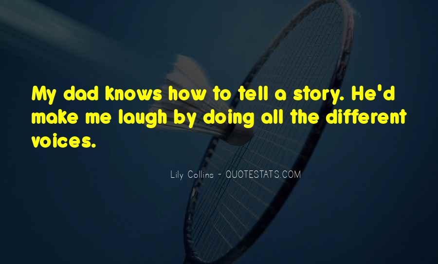 He Make Me Laugh Quotes #1150193