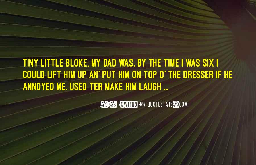 He Make Me Laugh Quotes #1307325