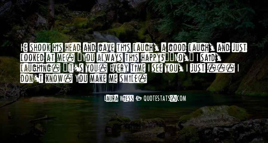 He Make Me Laugh Quotes #1481336