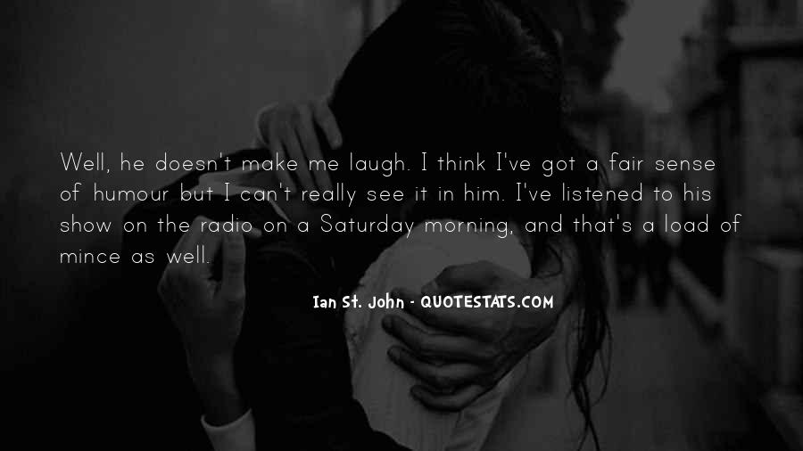 He Make Me Laugh Quotes #1546084