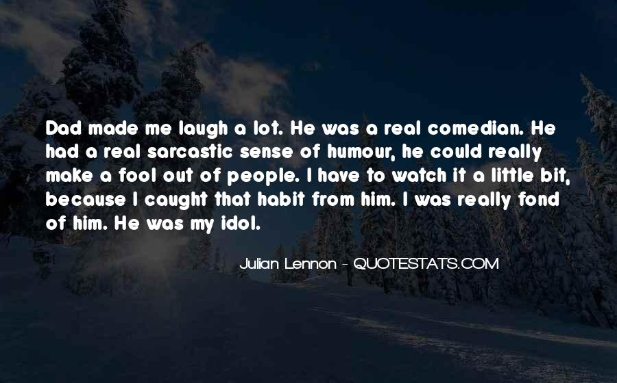 He Make Me Laugh Quotes #1580386