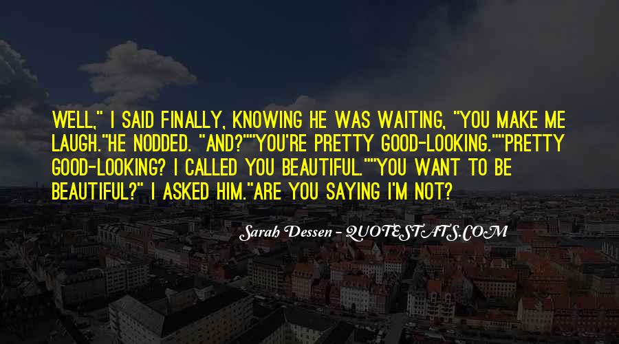 He Make Me Laugh Quotes #1874153
