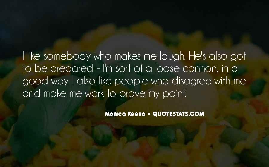 He Make Me Laugh Quotes #361116